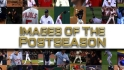 Images of the Postseason