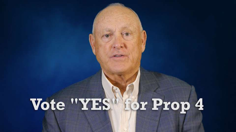 Vote 'YES' For Prop 4!